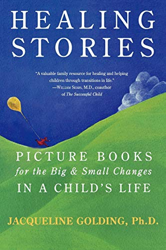 9781590770979: Healing Stories: Picture Books for the Big and Small Changes in a Child's Life