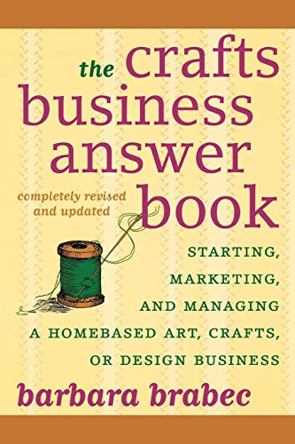 9781590771082: The Crafts Business Answer Book: Starting, Managing, and Marketing a Homebased Arts, Crafts, or Design Business