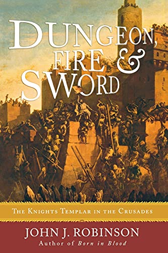 9781590771426: Dungeon, Fire and Sword: The Knights Templar in the Crusades