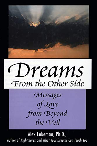 9781590772355: Dreams from the Other Side: Messages of Love from Beyond the Veil