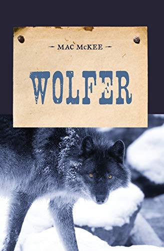 Wolfer (An Evans Novel of the West): McKee, Mac