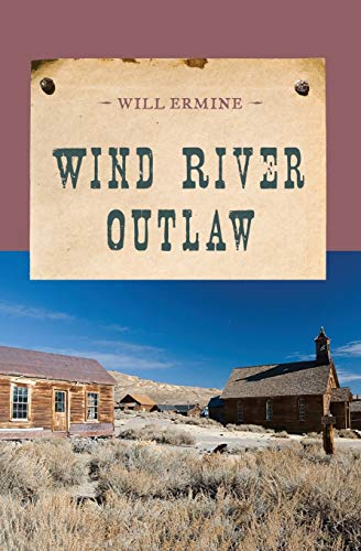 Wind River Outlaw (An Evans Novel of the West): Ermine, Will