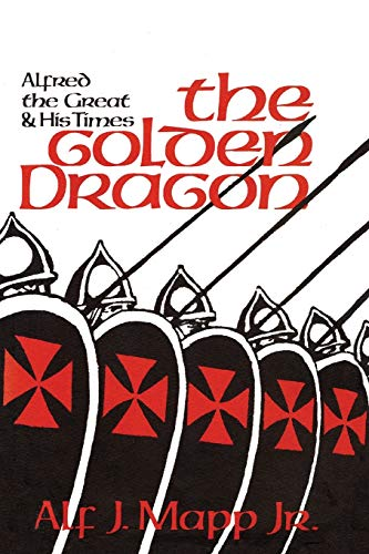 9781590774786: The Golden Dragon: Alfred the Great and His Times
