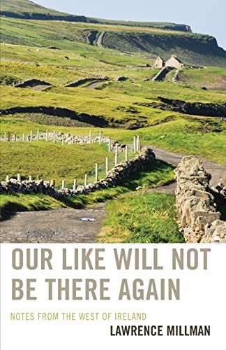 Our Like Will Not Be There Again: Notes from the West of Ireland: Millman, Lawrence