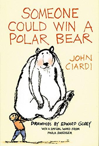 Someone Could Win a Polar Bear: Ciardi, John