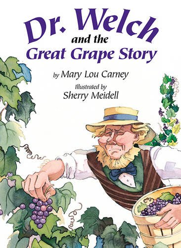 Dr. Welch and the Great Grape Story (9781590780398) by Carney, Mary Lou