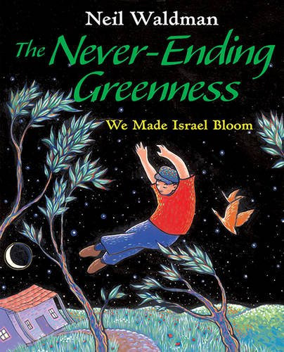 The Never-Ending Greenness: We Made Israel Bloom