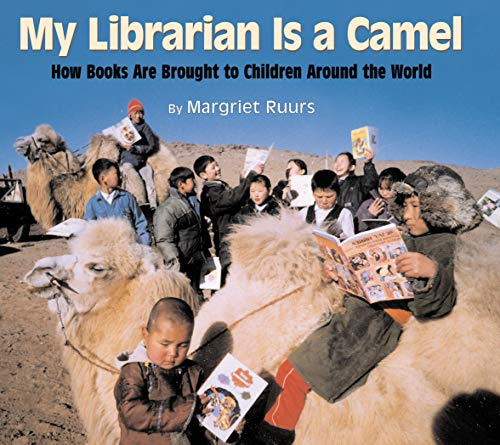 9781590780930: My Librarian Is a Camel: How Books Are Brought to Children Around the World
