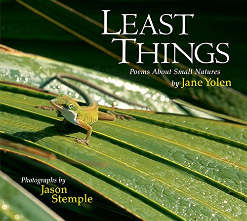 Least Things: Poems about Small Natures (1590780981) by Jane Yolen