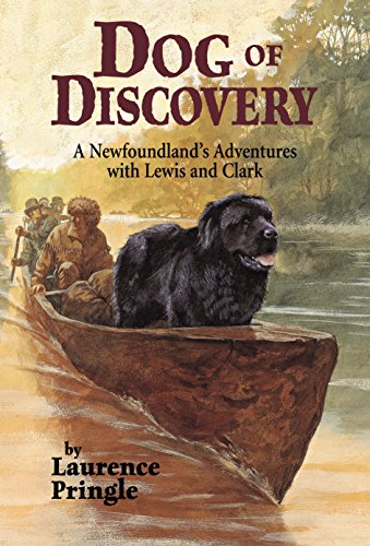 Dog of Discovery: A Newfoundland's Adventures with Lewis and Clark: Pringle, Laurence