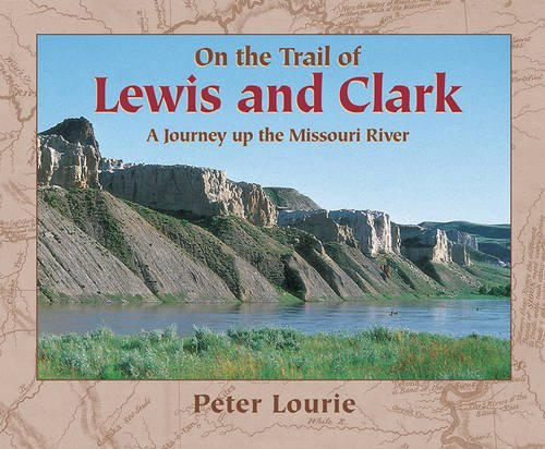 9781590782682: On the Trail of Lewis and Clark: A Journey up the Missouri River