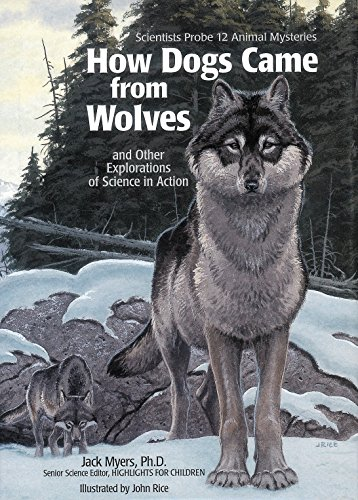9781590782781: How Dogs Came from Wolves: And Other Explorations of Science in Action (Scientists Probe 12 Animal Mysteries)