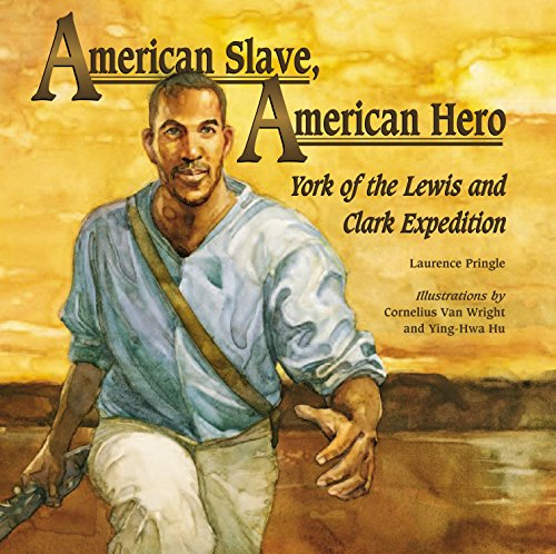9781590782828: American Slave, American Hero: York of the Lewis and Clark Expedition
