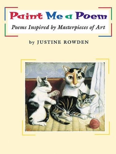 9781590782897: Paint Me a Poem: Poems Inspired by Masterpieces of Art
