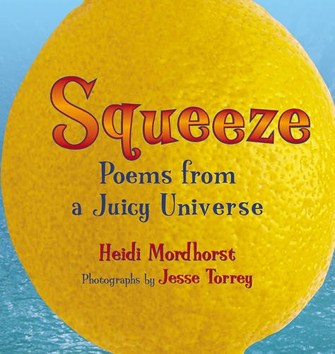 9781590782927: Squeeze: Poems from a Juicy Universe