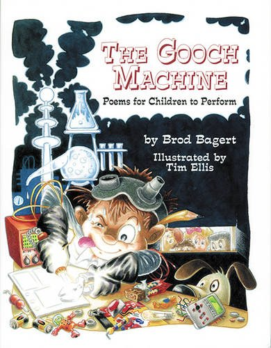 The Gooch Machine: Poems for Children to: Brod Bagert