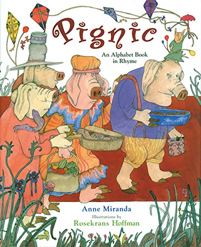 Pignic An Alphabet Book in Rhyme by: Anne Miranda