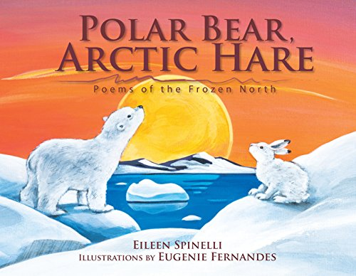 Polar Bear, Arctic Hare: Poems of the Frozen North: Spinelli, Eileen