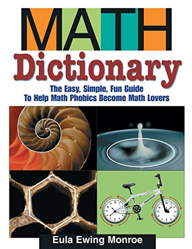 9781590784136: Math Dictionary: The Easy, Simple, Fun Guide to Help Math Phobics Become Math Lovers