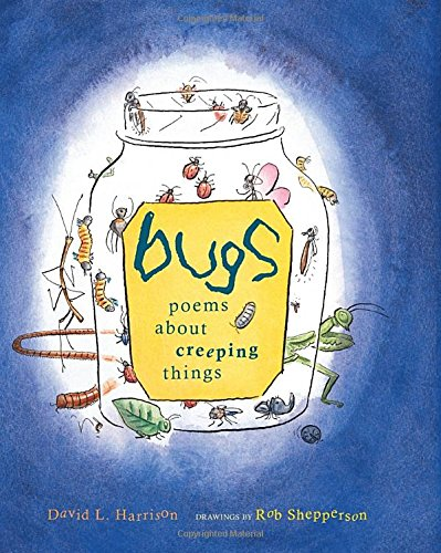 Bugs: Poems about Creeping Things (1590784510) by Harrison, David L.