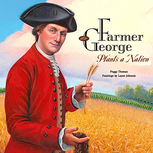 9781590784600: Farmer George Plants a Nation