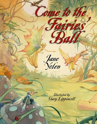 Come to the Fairies' Ball (1590784642) by Jane Yolen