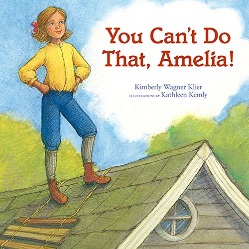 You Can't Do That, Amelia!: Klier, Kimberly