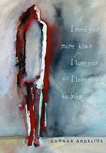 9781590784723: I Need You More Than I Love You and I Love You to Bits