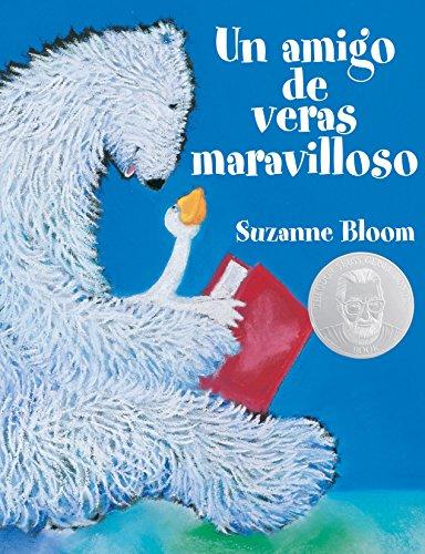 9781590784907: Un Amigo de Versa Maravilloso (a Splendid Friend, Indeed) (Goose and Bear Stories)
