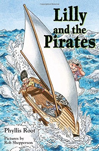 Lilly and the Pirates (1590785835) by Phyllis Root