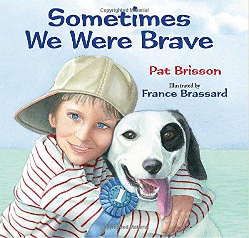 9781590785867: Sometimes We Were Brave