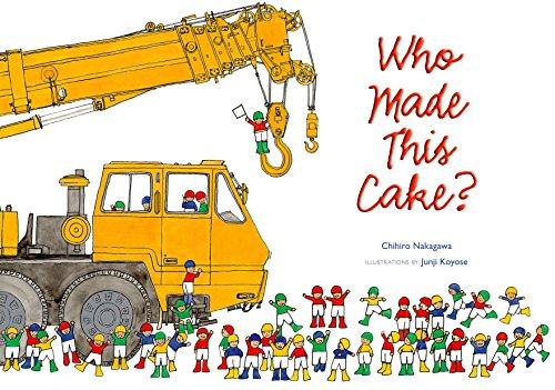 Who Made This Cake?: Chihiro Nakagawa; Illustrator-Junji