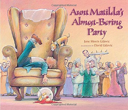 Aunt Matilda's Almost-Boring Party: Jane Morris Udovic