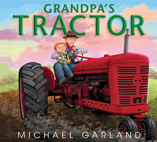 Grandpa's Tractor: Garland, Michael