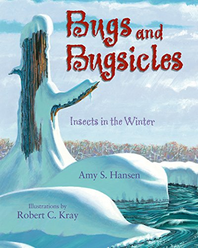 9781590787632: Bugs and Bugsicles: Insects in the Winter