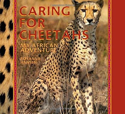 9781590788257: Caring for Cheetahs: My African Adventure