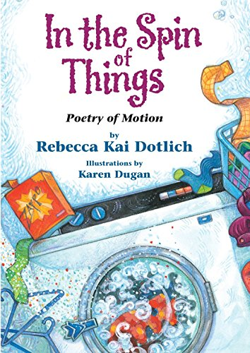In the Spin of Things: Poetry of Motion: Dotlich, Rebecca Kai