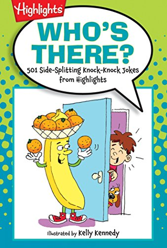 Who's There?: 501 Side-Splitting Knock-Knock Jokes from HighlightsTM