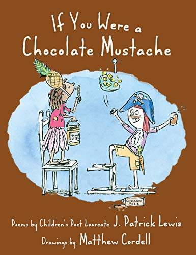 If You Were a Chocolate Mustache: Lewis, J. Patrick