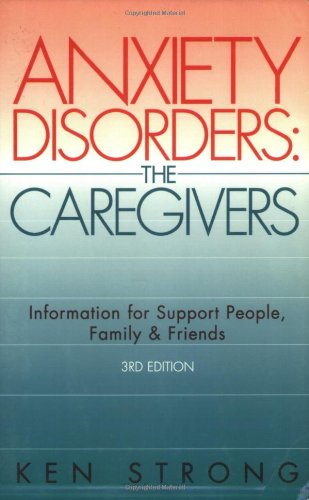 9781590790564: Anxiety Disorders: The Caregivers: Information for Support People, Family and Friends