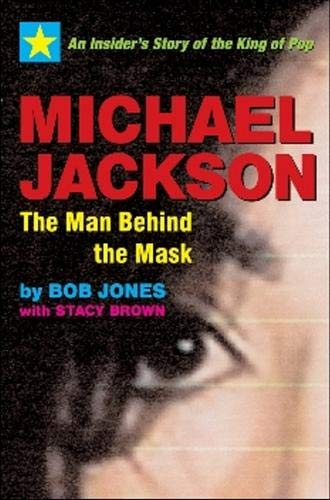 Michael Jackson: The Man behind the Mask (1590790723) by Jones, Bob; Brown, Stacy