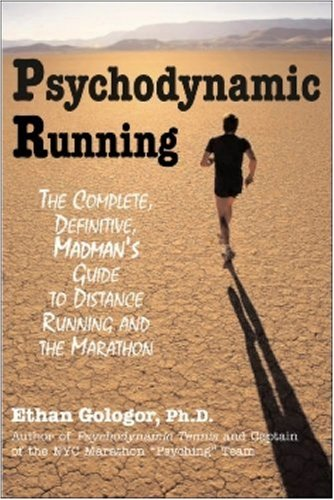 9781590791103: Psychodynamic Running: The Complete, Definitive, Madman's Guide to Distance Running And the Marathon