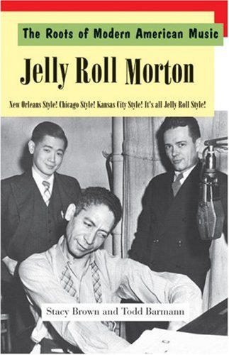 9781590791110: Jelly Roll Morton: New Orleans Style! Chicago Style! Kansas City Style! It's all Jelly Roll Style!
