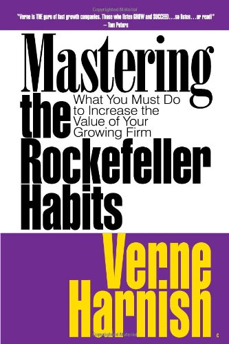 9781590791172: Mastering the Rockefeller Habits: What You Must Do to Increase the Value of Your Growing Firm by Verne Harnish on 01/01/2002 unknown edition