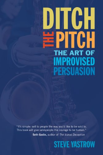9781590791264: Ditch the Pitch: The Art of Improvised Persuasion