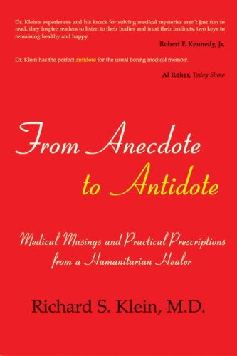 From Anecdote to Antidote: Medical Musings and Practical Prescriptions From a Humanitarian Healer: ...