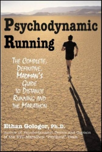 9781590791684: Psychodynamic Running: The Complete, Definitive, Madman's Guide to Distance Running and the Marathon
