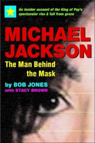 9781590791769: Michael Jackson: The Man Behind the Mask: An Insider's Story of the King of Pop