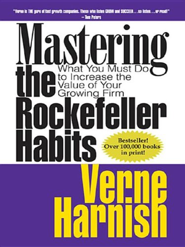 9781590791882: Mastering the Rockefeller Habits: What You Must Do to Increase the Value of Your Growing Firm