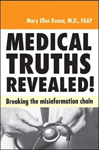 Medical Truths Revealed!: Breaking the Misinformation Chain: Renna M.D., Mary Ellen
